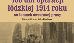 100 dni operacji łódzkiej 1914 roku