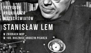 Przygody kronikarza wszechświatów. Stanisław Lem w zbiorach WBP w 100. rocznicę urodzin pisarza